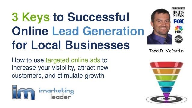 How to use targeted online ads to increase your visibility, attract new customers, and stimulate growth 3 Keys to Successf...