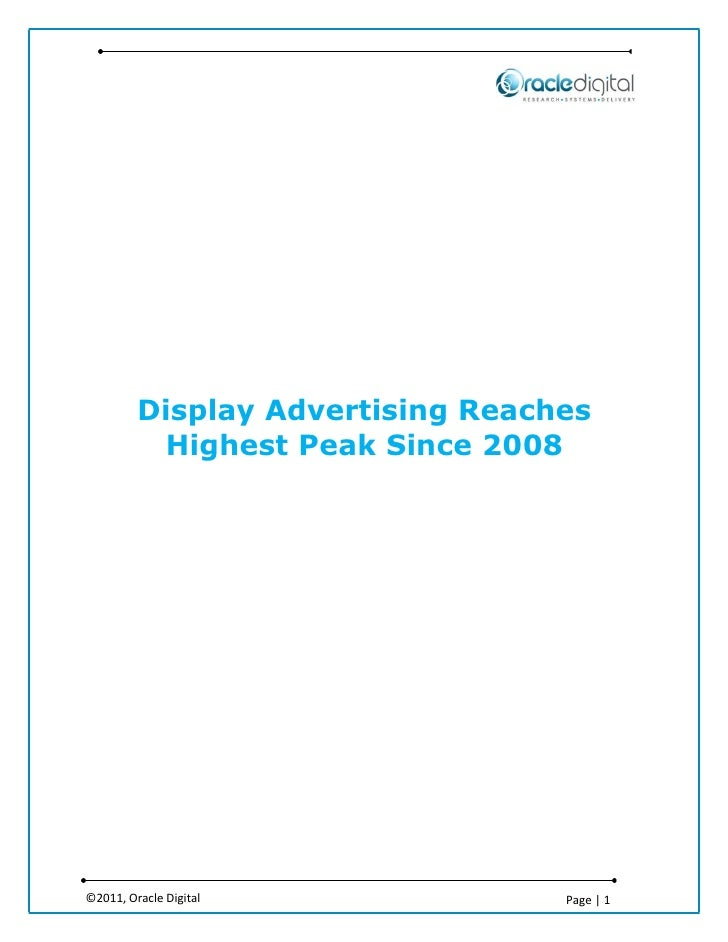 Display Advertising Reaches          Highest Peak Since 2008©2011, Oracle Digital             Page | 1