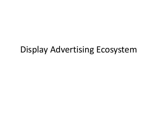 Display Advertising Ecosystem