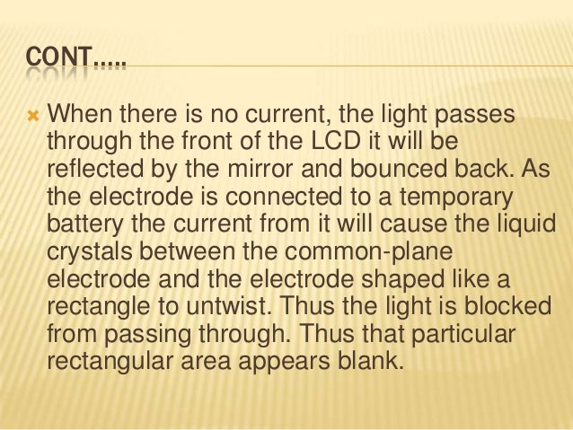 PASSIVE AND ACTIVE MATRIX  Passive-matrix LCDs use a simple grid to supply the charge to a particular pixel on the displa...