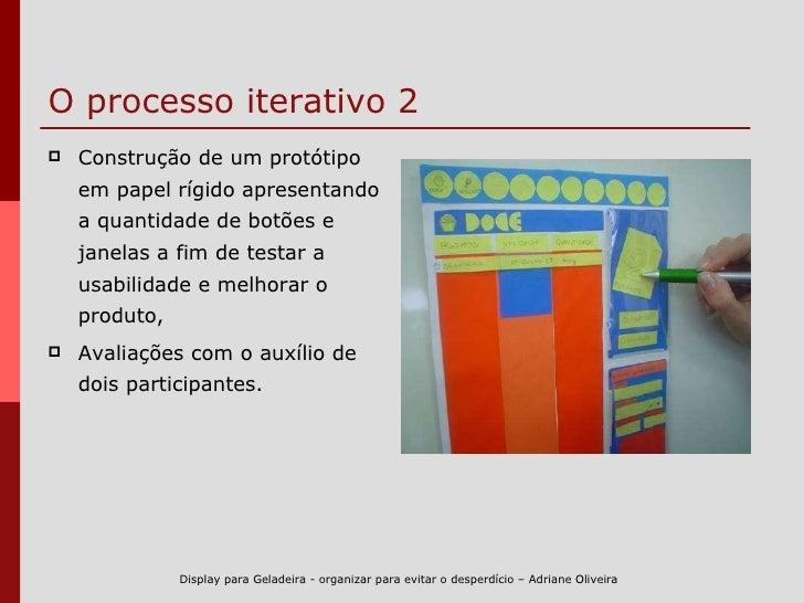O processo iterativo 2 <ul><li>Construção de um protótipo em papel rígido apresentando a quantidade de botões e janelas a ...