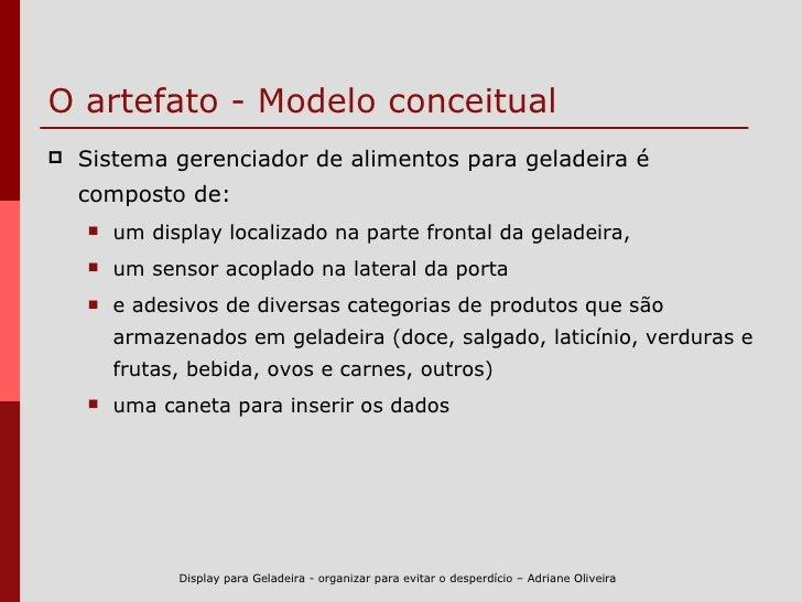 O artefato - Modelo conceitual <ul><li>Sistema gerenciador de alimentos para geladeira é composto de:  </li></ul><ul><ul><...