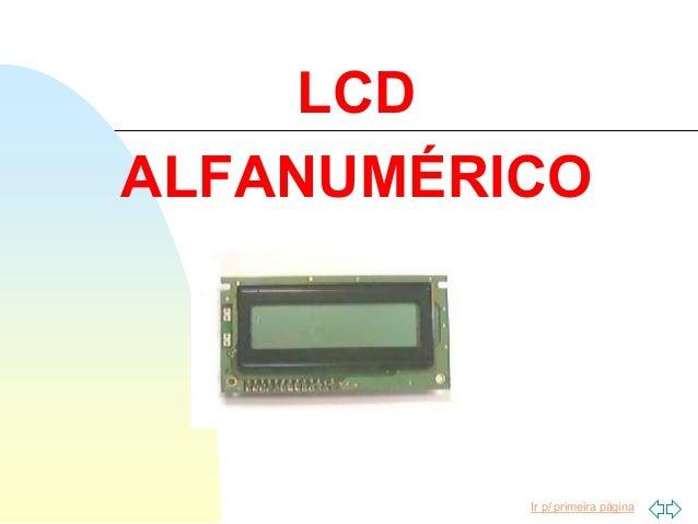 Ir p/ primeira página LCD ALFANUMÉRICO