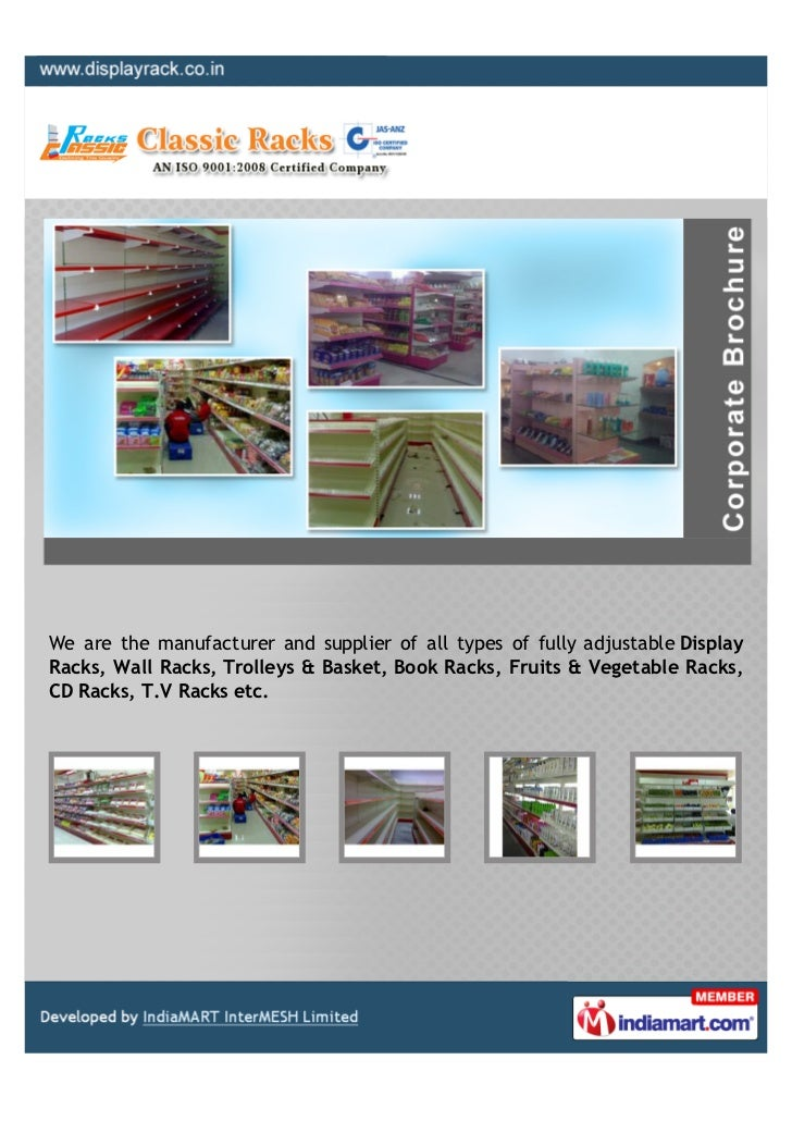 We are the manufacturer and supplier of all types of fully adjustable DisplayRacks, Wall Racks, Trolleys & Basket, Book Ra...
