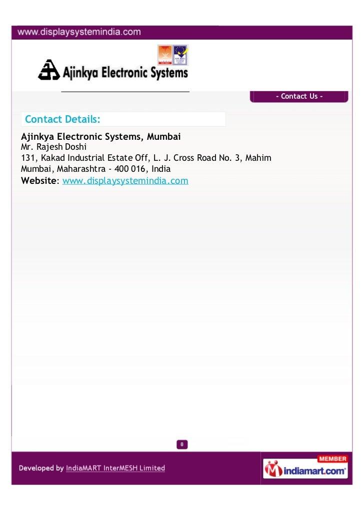- Contact Us - Contact Details:Ajinkya Electronic Systems, MumbaiMr. Rajesh Doshi131, Kakad Industrial Estate Off, L. J. C...