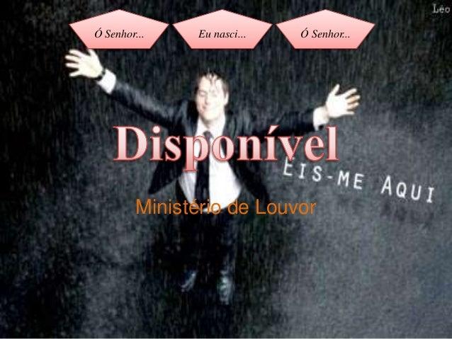 Ó Senhor... Eu nasci... Ó Senhor... Ministério de Louvor