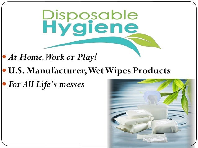  At Home,Work or Play!  U.S. Manufacturer,WetWipes Products  For All Life's messes