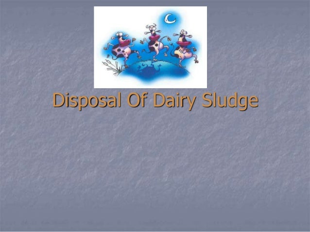 Disposal Of Dairy Sludge