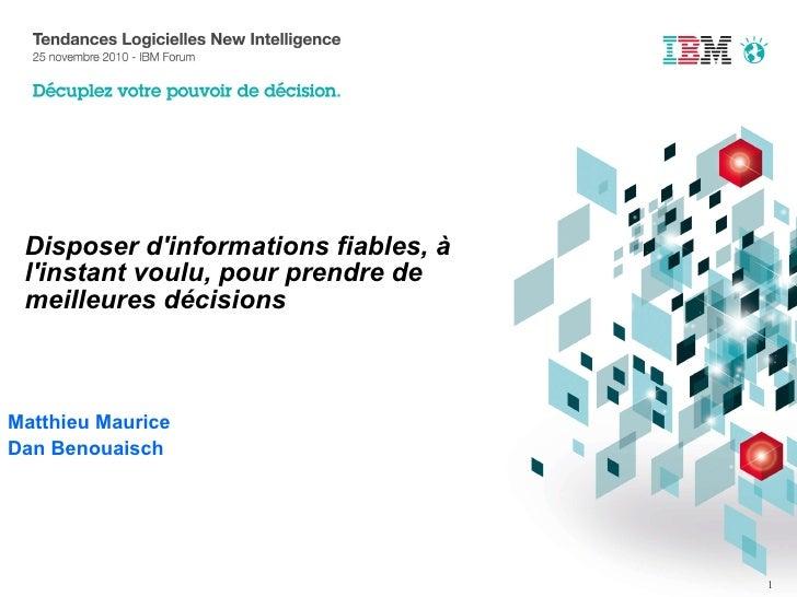 Disposer d'informations fiables, à l'instant voulu, pour prendre de meilleures décisions Matthieu Maurice Dan Benouaisch