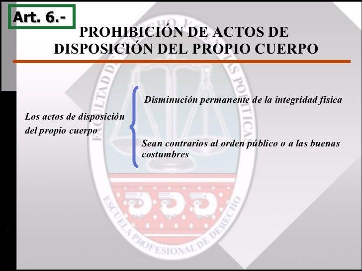PROHIBICIÓN DE ACTOS DE  DISPOSICIÓN DEL PROPIO CUERPO Art. 6.-  Los actos de disposición  del propio cuerpo Disminución p...