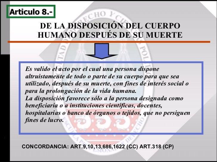 DE LA DISPOSICIÓN DEL CUERPO HUMANO DESPUÉS DE SU MUERTE Es valido el acto por el cual una persona dispone altruistamente ...