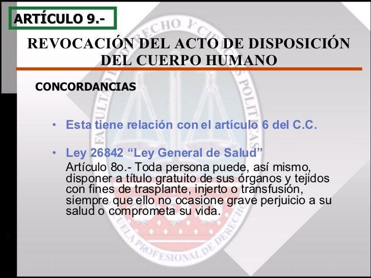 """<ul><li>Esta tiene relación con el artículo 6 del C.C. </li></ul><ul><li> </li></ul><ul><li>Ley 26842 """"Ley General de Sal..."""