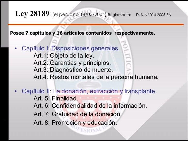 Ley 28189 : (el peruano 18/03/2004)  Reglamento: D. S. Nº 014-2005-SA   <ul><li>Capítulo I: Disposiciones generales. <...