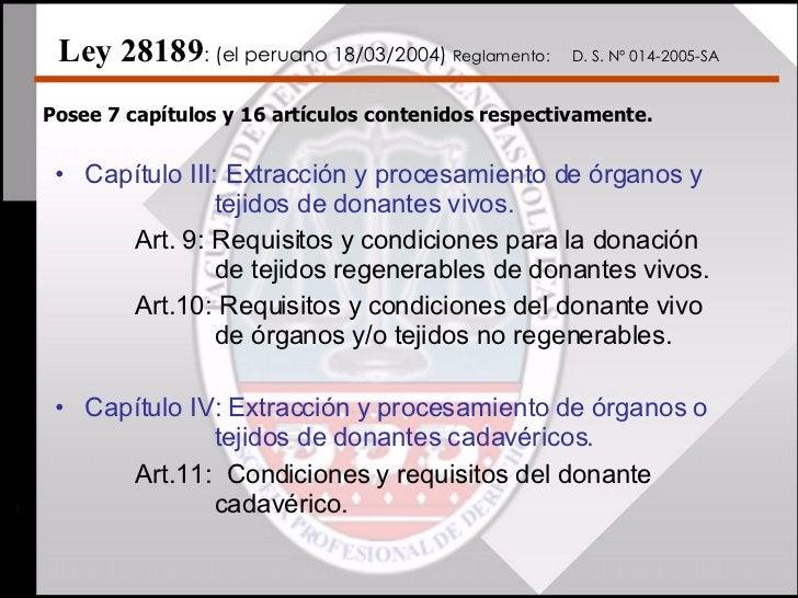 Ley 28189 : (el peruano 18/03/2004)  Reglamento:  D. S. Nº 014-2005-SA   <ul><li>Capítulo III: Extracción y procesamie...