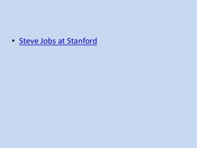 • Steve Jobs at Stanford
