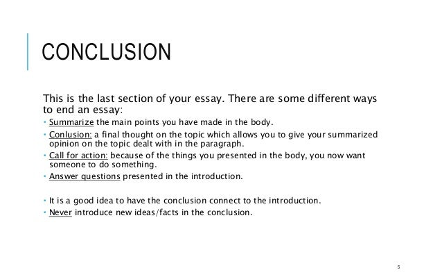 different ways to conclude an essay Students often neglect introductions and conclusions, believing that they are of  secondary importance in comparison with the main  an essay is no different.