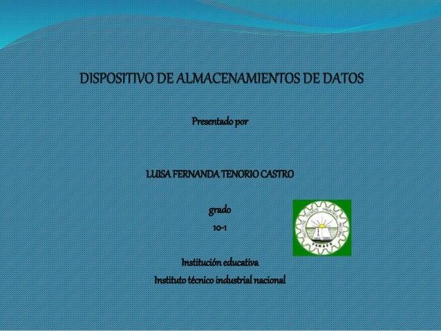 Presentado por  LUISA FERNANDA TENORIO CASTRO  grado  10-1  Institución educativa  Instituto técnico industrial nacional