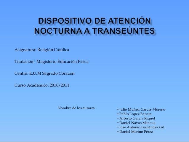 Asignatura: Religión Católica Titulación: Magisterio Educación Física Centro: E.U.M Sagrado Corazón Curso Académico: 2010/...