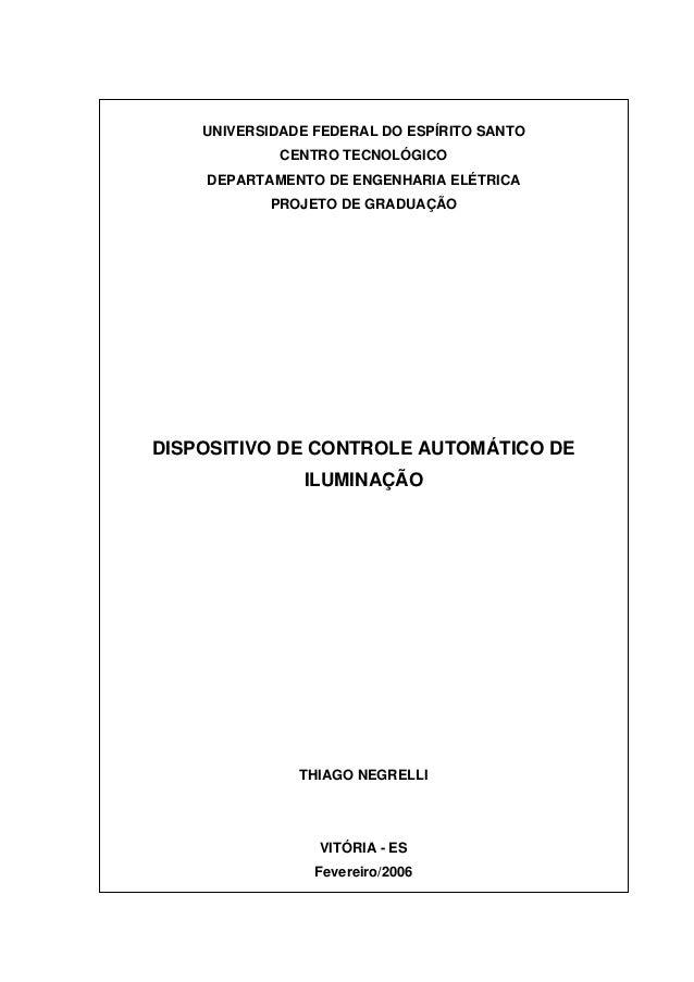 UNIVERSIDADE FEDERAL DO ESPÍRITO SANTO CENTRO TECNOLÓGICO DEPARTAMENTO DE ENGENHARIA ELÉTRICA PROJETO DE GRADUAÇÃO DISPOSI...
