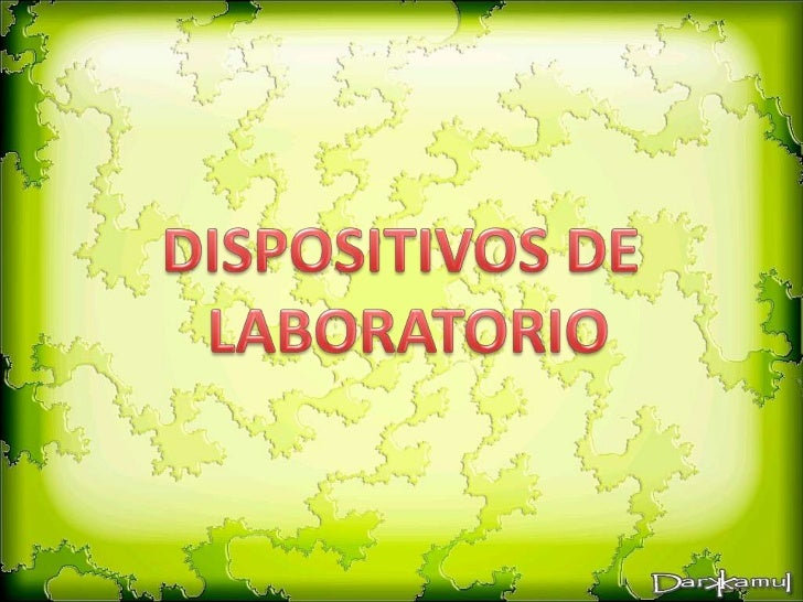 DISPOSITIVOS DE LABORATORIO<br />
