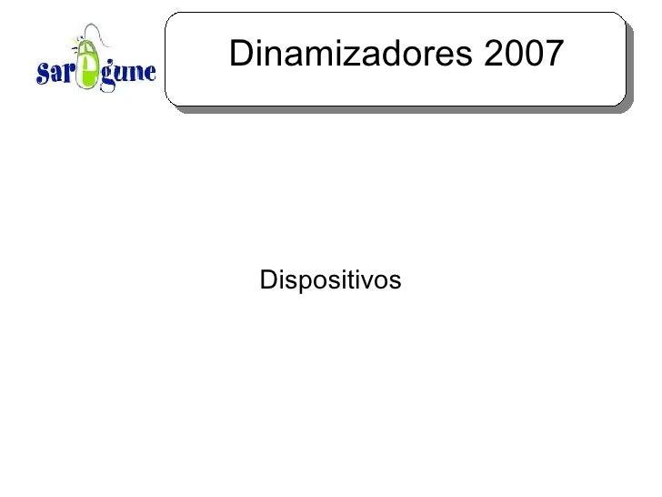 Dinamizadores 2007 Dispositivos