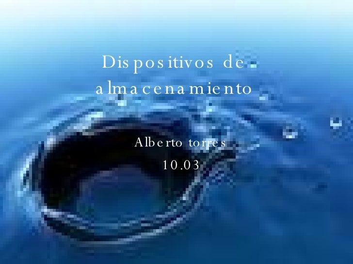 Dispositivos de almacenamiento Alberto torres 10.03