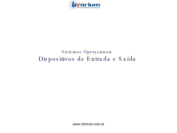 Sistemas Operacionais Dispositivos de Entrada e Saída
