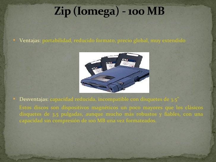 <ul><li>Ventajas:  portabilidad, reducido formato, precio global, muy extendido  </li></ul><ul><li>Desventajas:  capacidad...