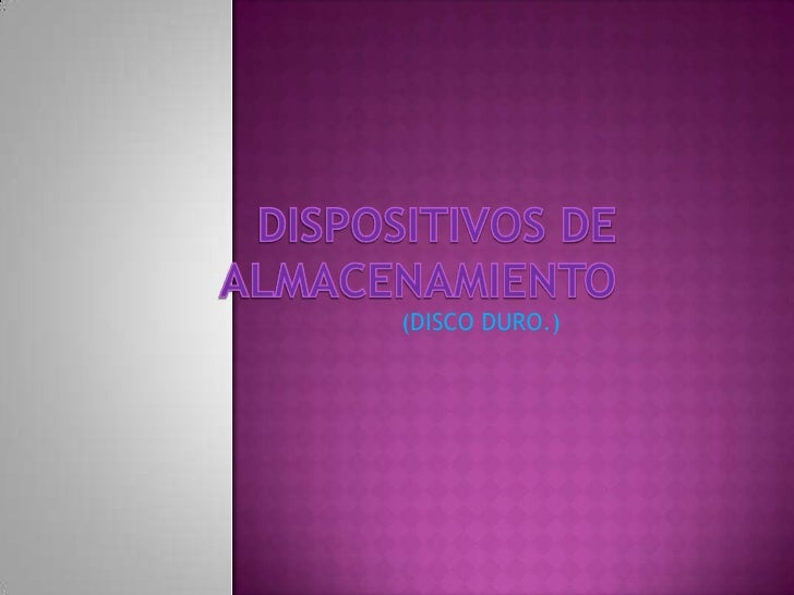 (DISCO DURO.)