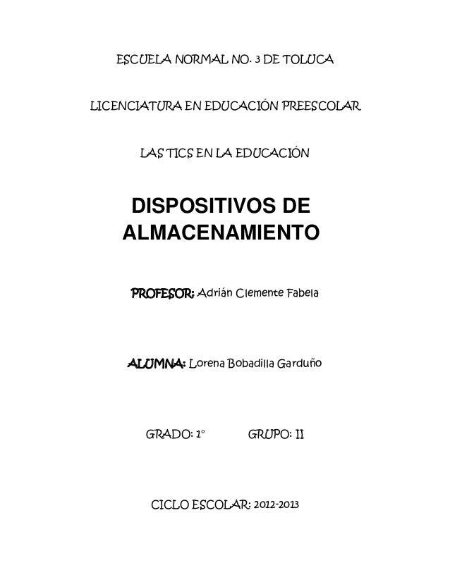 ESCUELA NORMAL NO. 3 DE TOLUCALICENCIATURA EN EDUCACIÓN PREESCOLAR      LAS TICS EN LA EDUCACIÓN     DISPOSITIVOS DE    AL...