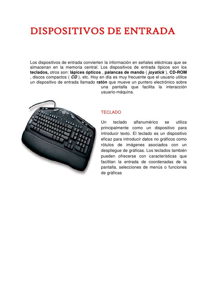 DISPOSITIVOS DE ENTRADA<br />-3816351278255Los dispositivos de entrada convierten la información en señales eléctricas que...