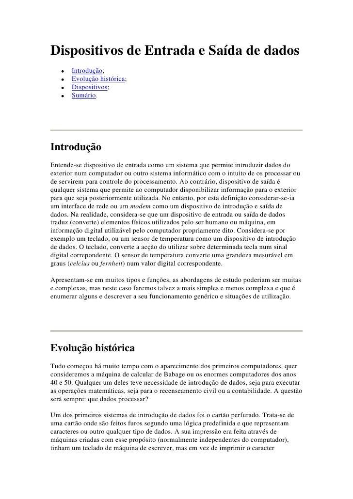 Dispositivos de Entrada e Saída de dados       Introdução;       Evolução histórica;       Dispositivos;       Sumário.Int...