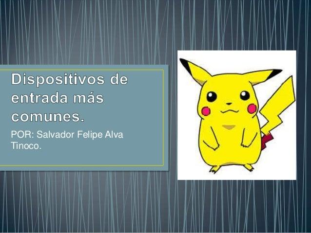 POR: Salvador Felipe Alva Tinoco.