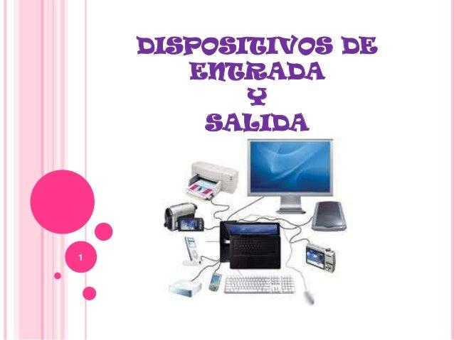 DISPOSITIVOS DE ENTRADA Y SALIDA  1