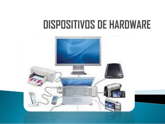 Dispositivos de hardware 1