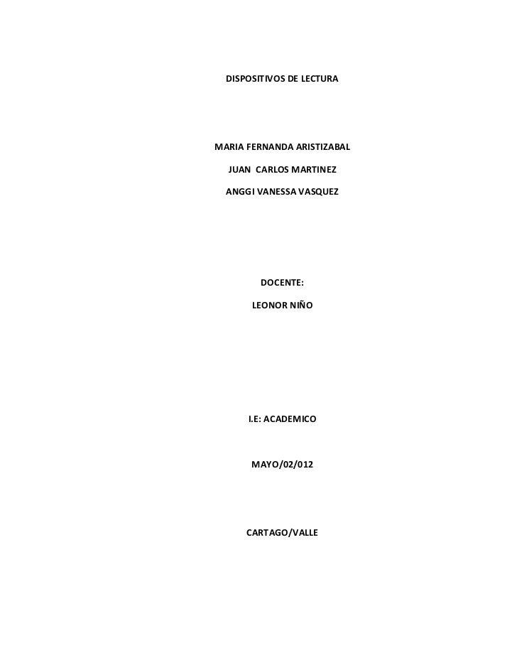 DISPOSITIVOS DE LECTURAMARIA FERNANDA ARISTIZABAL  JUAN CARLOS MARTINEZ  ANGGI VANESSA VASQUEZ         DOCENTE:       LEON...