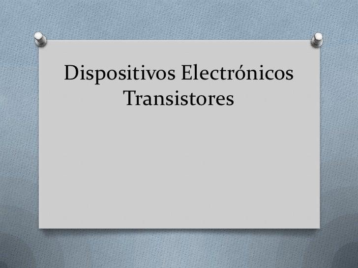 Dispositivos Electrónicos      Transistores