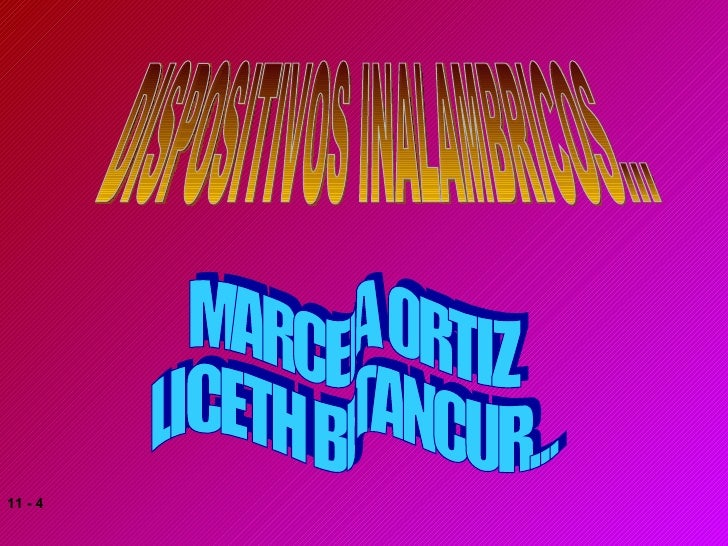 DISPOSITIVOS INALAMBRICOS... MARCELA ORTIZ  LICETH BETANCUR...