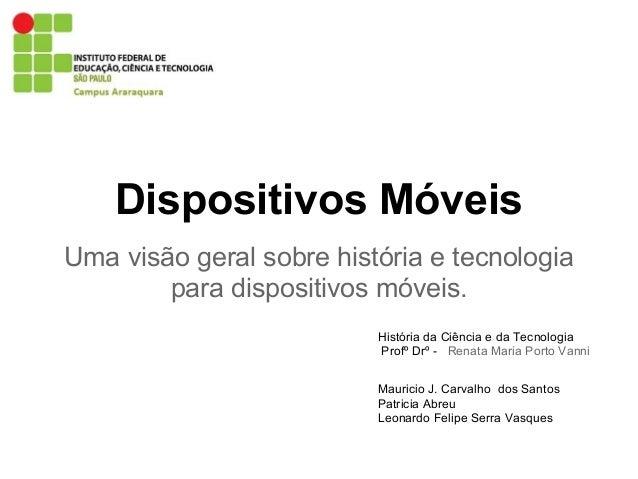 Dispositivos MóveisUma visão geral sobre história e tecnologia        para dispositivos móveis.                          H...
