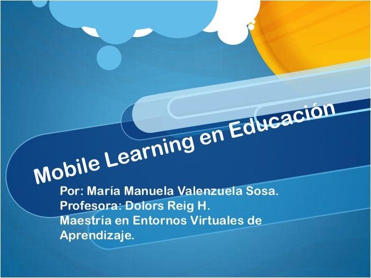 Por: María Manuela Valenzuela Sosa.Profesora: Dolors Reig H.Maestría en Entornos Virtuales deAprendizaje.