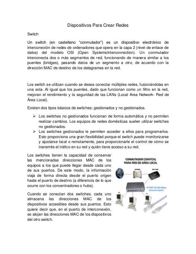 """Dispositivos Para Crear RedesSwitchUn switch (en castellano """"conmutador"""") es un dispositivo electrónico deinterconexión de..."""