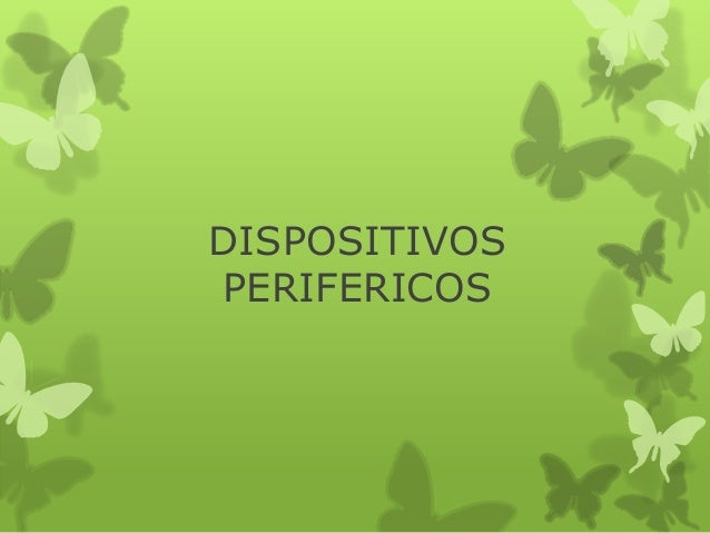 DISPOSITIVOS PERIFERICOS