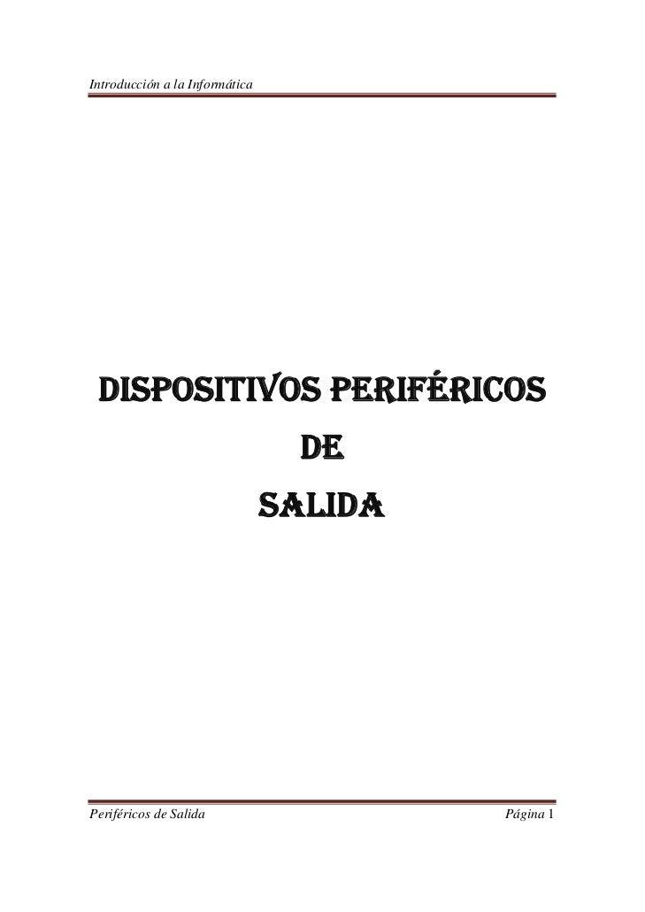 Introducción a la Informática         DISPOSITIVOS PERIFÉRICOS                                  DE                        ...