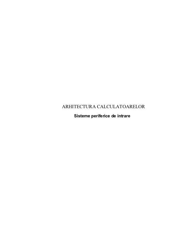 ARHITECTURA CALCULATOARELOR   Sisteme periferice de intrare