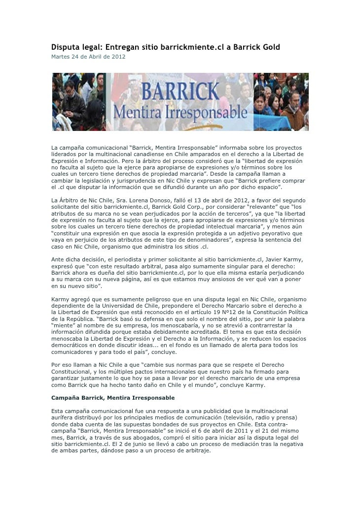 "Disputa legal: Entregan sitio barrickmiente.cl a Barrick GoldMartes 24 de Abril de 2012La campaña comunicacional ""Barrick,..."