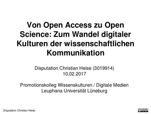 Disputation Christian Heise Von Open Access zu Open Science: Zum Wandel digitaler Kulturen der wissenschaftlichen Kommunik...