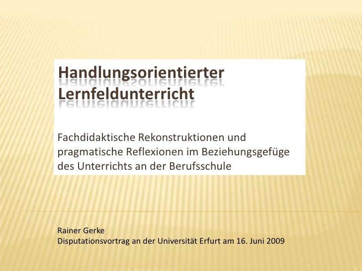 HandlungsorientierterLernfeldunterrichtFachdidaktische Rekonstruktionen undpragmatische Reflexionen im Beziehungsgefügedes...