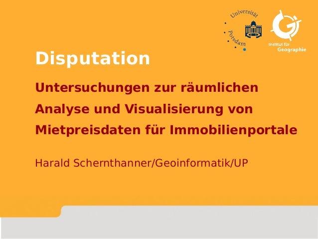 1/23 Disputation Untersuchungen zur räumlichen Analyse und Visualisierung von Mietpreisdaten für Immobilienportale Harald ...