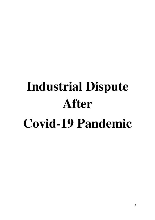 1 Industrial Dispute After Covid-19 Pandemic
