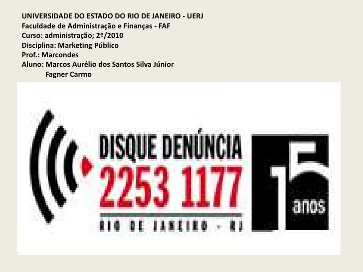 UNIVERSIDADE DO ESTADO DO RIO DE JANEIRO - UERJFaculdade de Administração e Finanças - FAFCurso: administração; 2º/2010Dis...